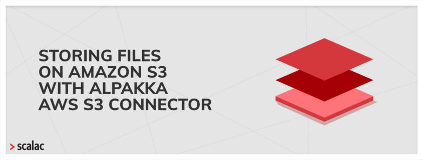 Amazon S3 Alpakka AWS S3 connector