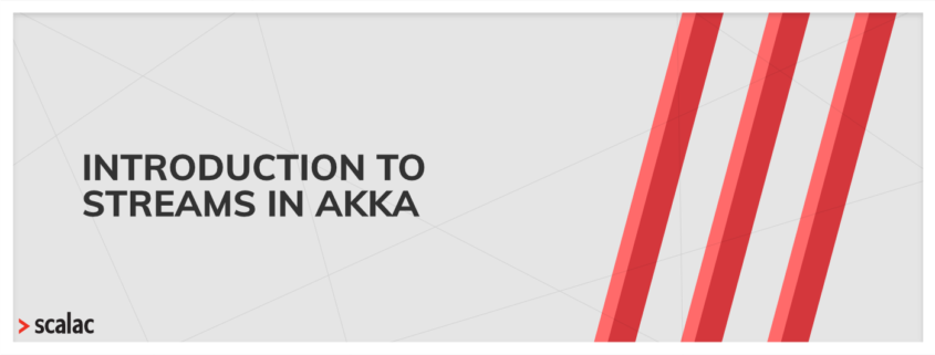 Akka Streams programming Scalac software house