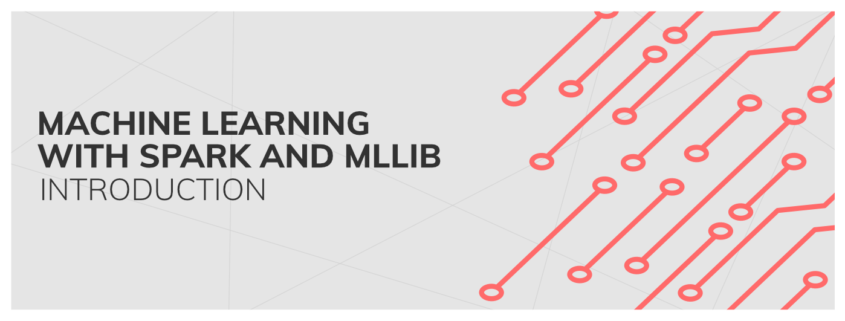 Machine learning with Spark and MLlib